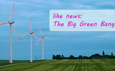 like news: The Big Green Bang! - energie neu denken