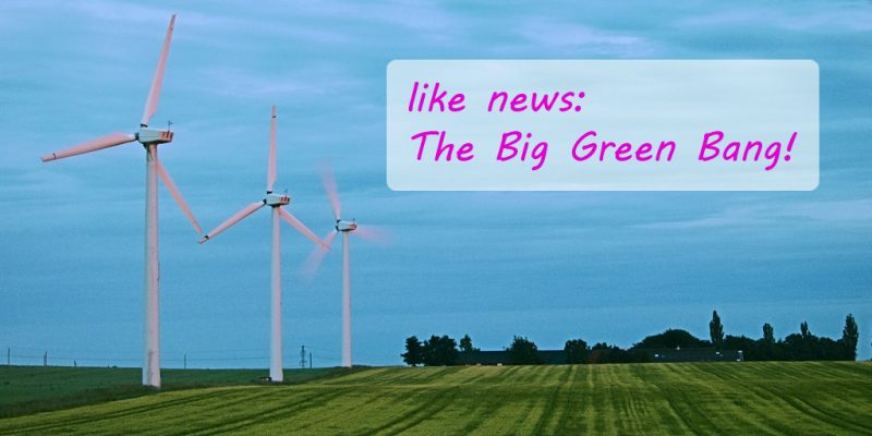 like news: The Big Green Bang! - energie neu denken